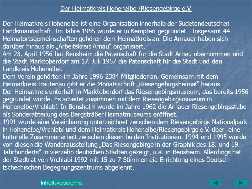 Es gibt noch ein Arnau in Ostpreußen. Sehr zu leiden hatte die Bevölkerung im Dreißigjährigen Krieg und in den Schlesischen Kriegen. Im Bayerischen Er