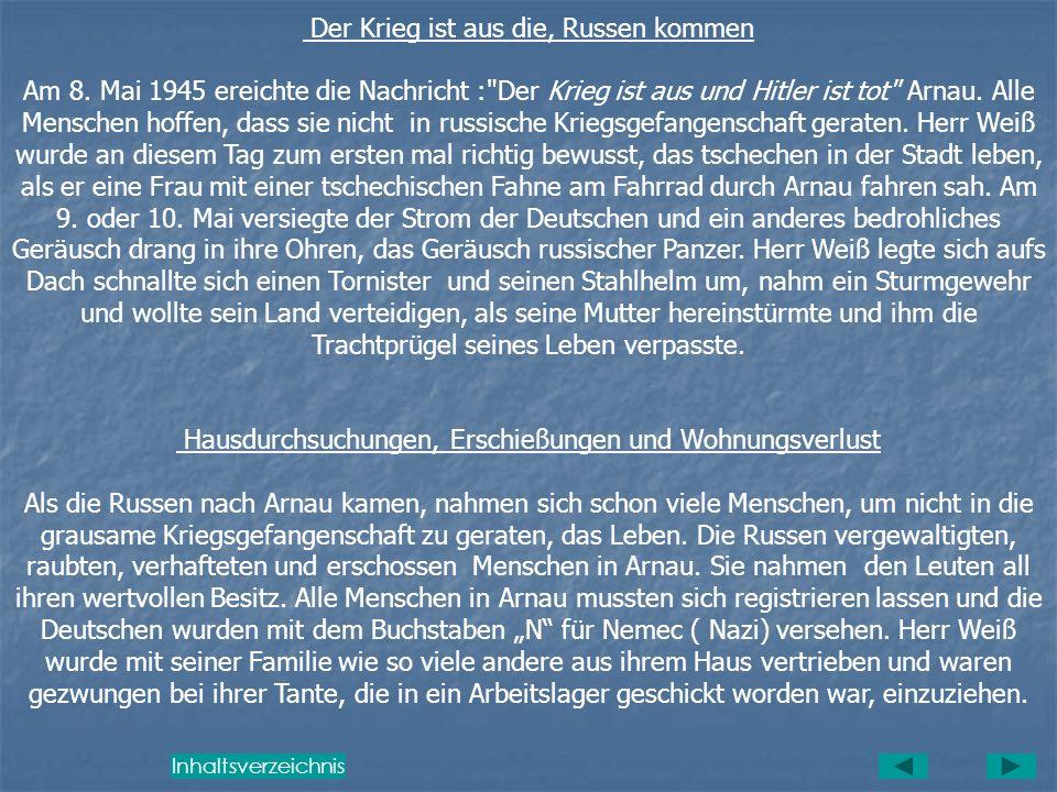 Das Wehrmachtsarsenal in Obertor Ganz Arnau wurde mit Kriegsarsenal der Deutschen zugebunkert. Herr Weiß und seine Freunde ergriffen die Chance ein kl