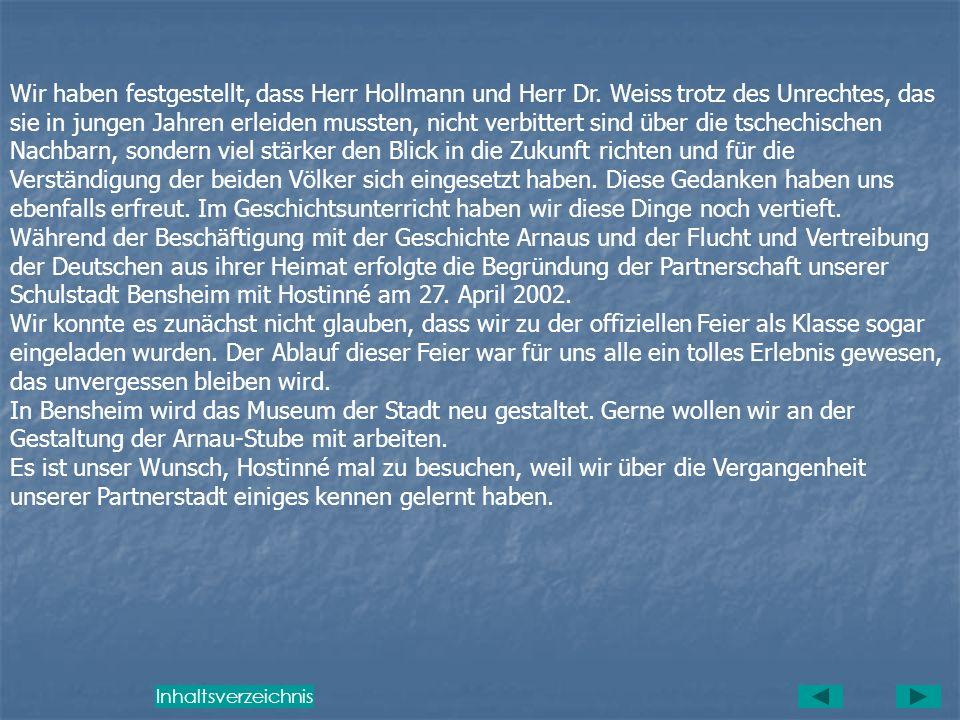 V. Schlussbetrachtungen Von der Patenschaft Arnau – Bensheim zur Partnerschaft Hostinné – Bensheim war ein langer Weg. Wir konnten feststellen, dass d