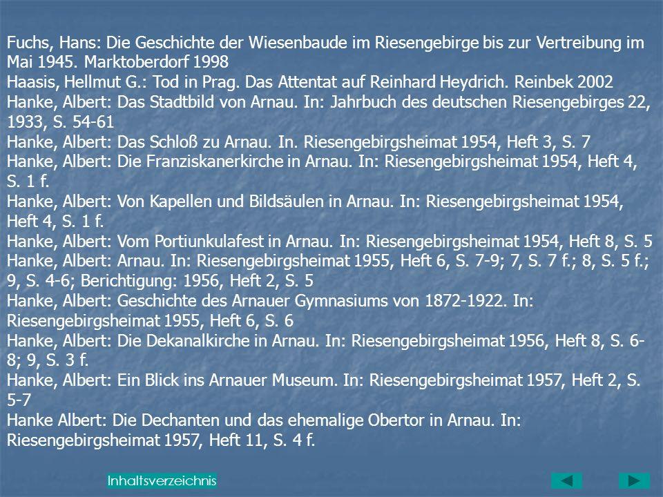 Literaturverzeichnis Arnau Arnau an der Elbe. Bearb. V. K. Pulz. Reichenberg 1937 Arnau-Hohenelber Gebräuche, niedergeschrieben in den Jahren 1836-186