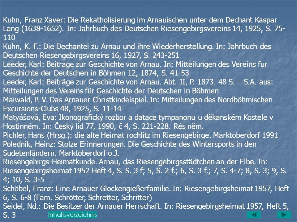 Hanke, Albert / Hanke, Hans: Die Dekanatkirche in Arnau. In: Riesengebirgsheimat 1956, Heft 8, S. 6-8; 9, S. 3 f. Hanke, Albert / Hanke, Hans: Die Wal