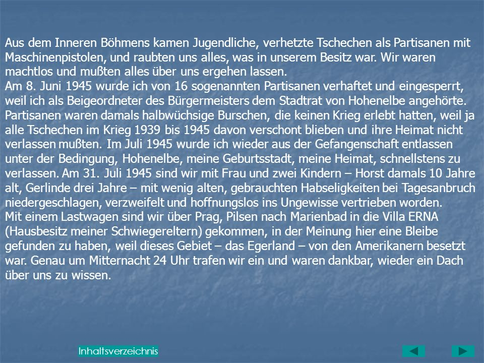 Die Vertreibung der Familie Ther Seit mehr als zwei Jahrhunderten waren die Familien T h e r in Hohenelbe, Arnau tätig. Sie waren einst aus Schweden e
