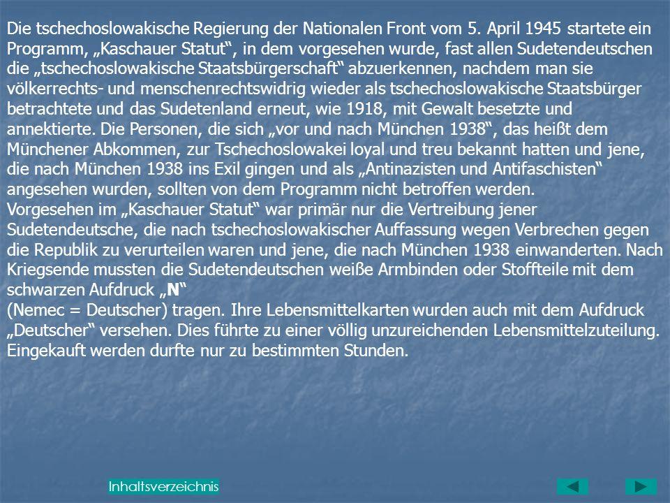 Beneš-Dekrete und Beseitigung der Grundrechte Zwischen dem 21.8.1940 und dem 28.10.1945 wurden von Edvard Beneš, der das Amt des tschechoslowakischen
