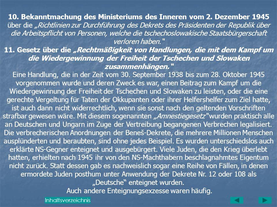 7. Auf Grund der Kundmachung des Finanzministeriums vom 22. Juni 1945 mussten sämtliche Zahlungen an Deutsche auf Sperrkonten erfolgen, selbst die Zah