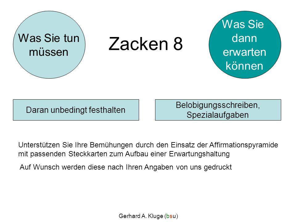 Gerhard A. Kluge (bsu) Zacken 8 Belobigungsschreiben, Spezialaufgaben Daran unbedingt festhalten Was Sie tun müssen Was Sie dann erwarten können Unter
