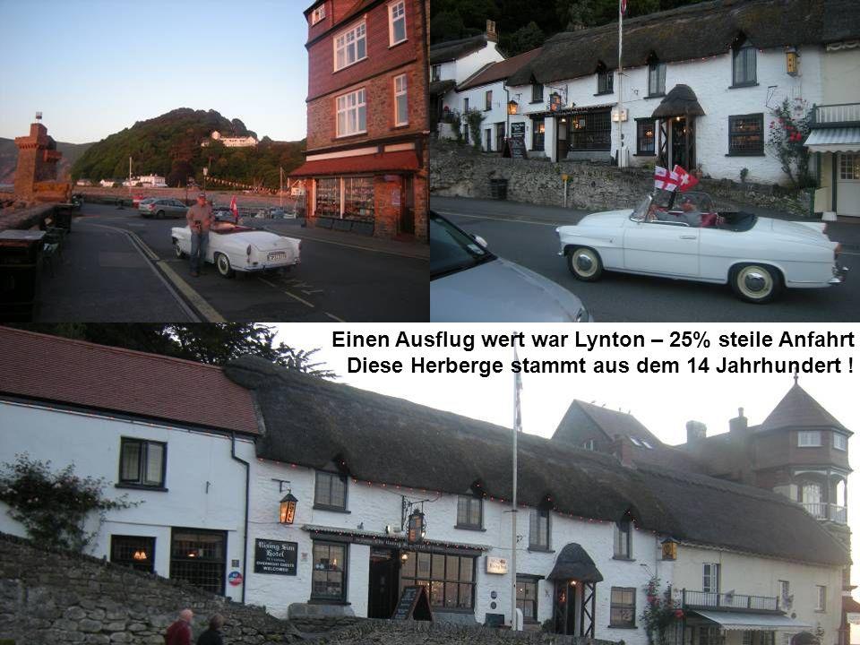 Einen Ausflug wert war Lynton – 25% steile Anfahrt Diese Herberge stammt aus dem 14 Jahrhundert !