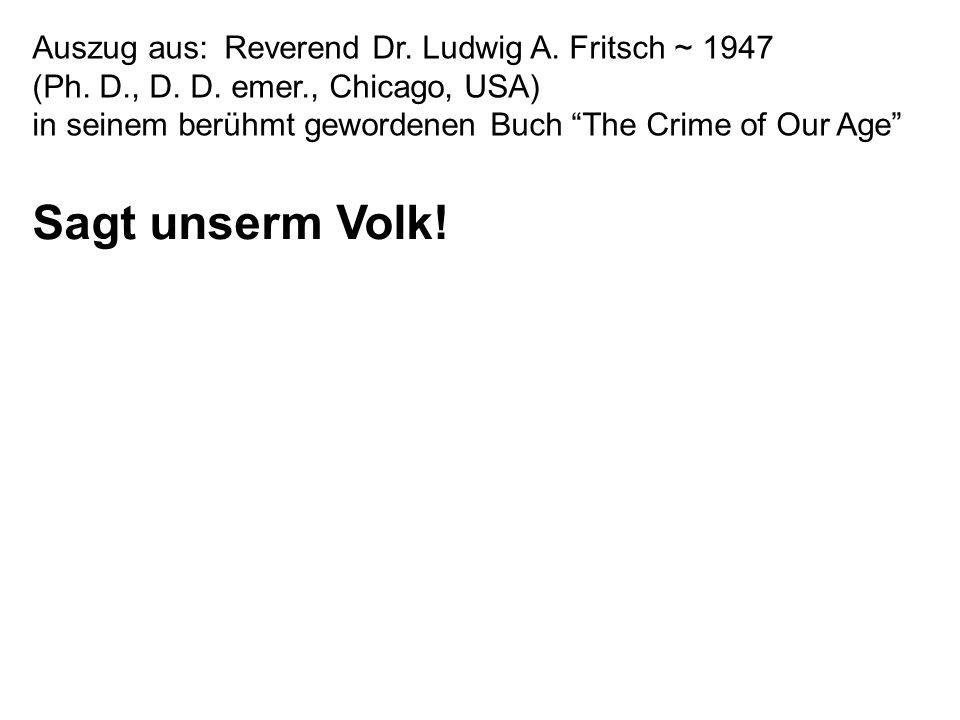 Auszug aus:Reverend Dr.Ludwig A. Fritsch ~ 1947 (Ph.