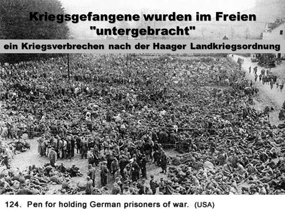 Kriegsgefangene wurden im Freien untergebracht ein Kriegsverbrechen nach der Haager Landkriegsordnung