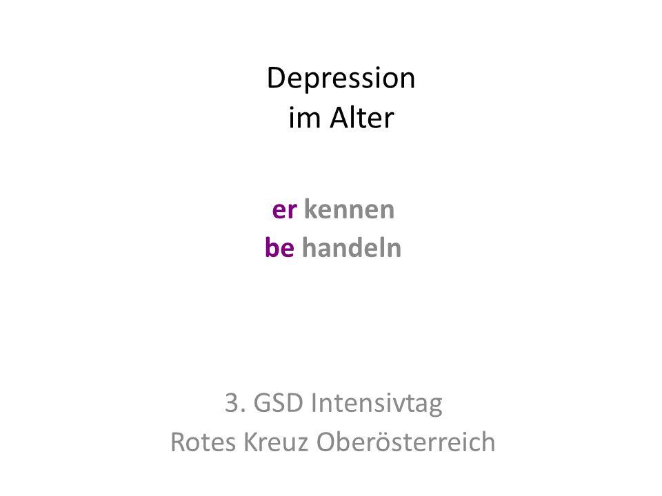 Depression im Alter er kennen be handeln 3. GSD Intensivtag Rotes Kreuz Oberösterreich