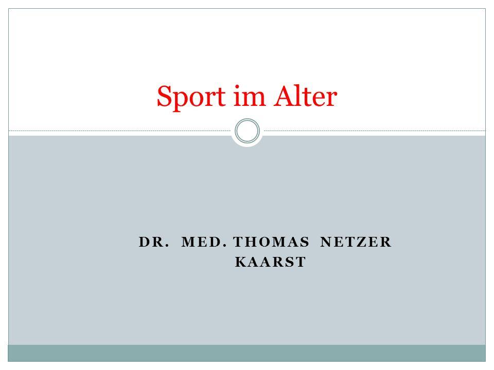 DR. MED. THOMAS NETZER KAARST Sport im Alter