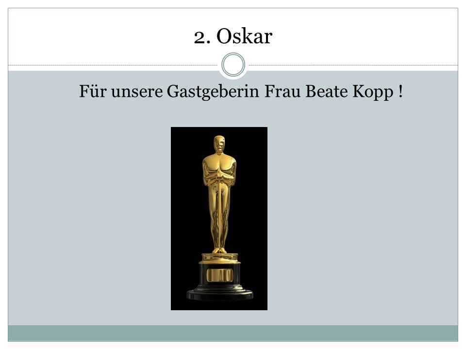 1. Oskar Ein Oskar für das beste Publikum !