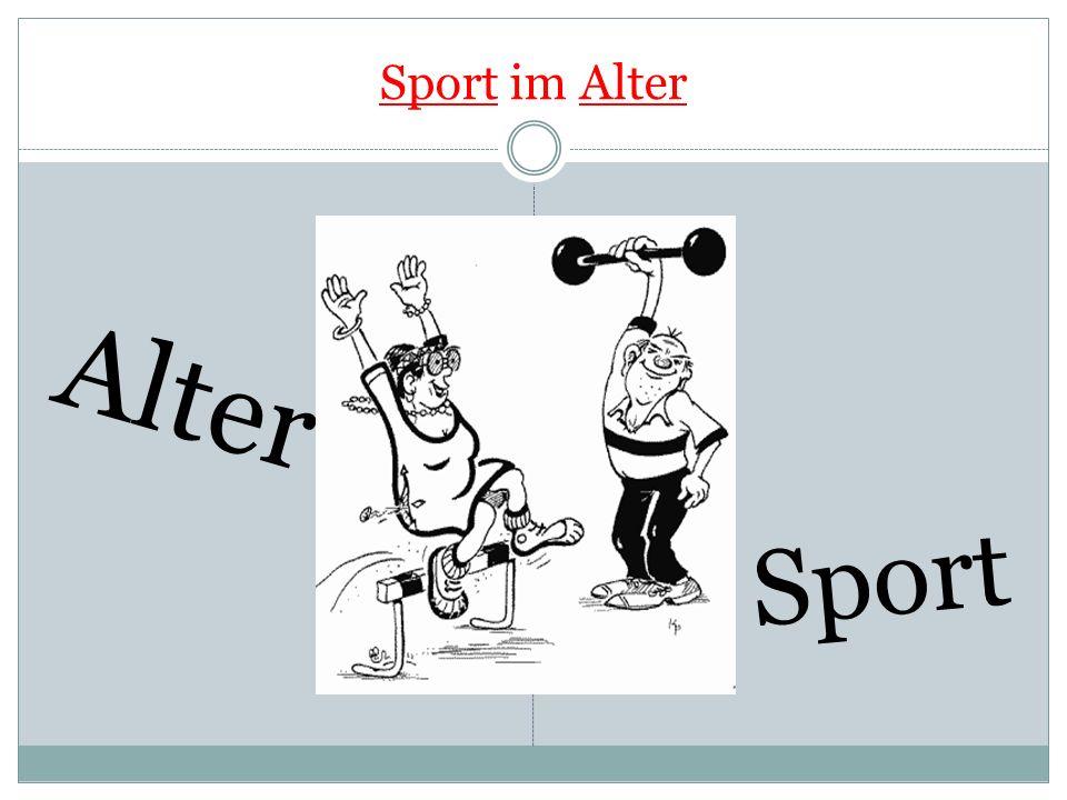Sport im Alter Alter Sport