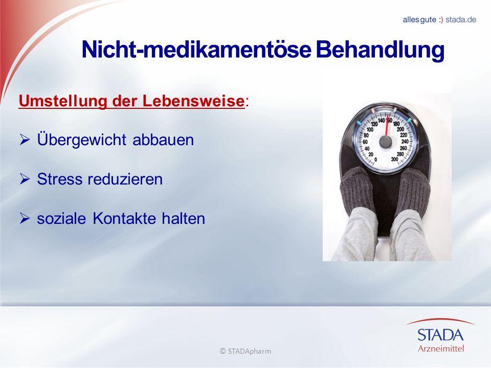 Nicht-medikamentöse Behandlung Umstellung der Lebensweise: Übergewicht abbauen Stress reduzieren soziale Kontakte halten © STADApharm