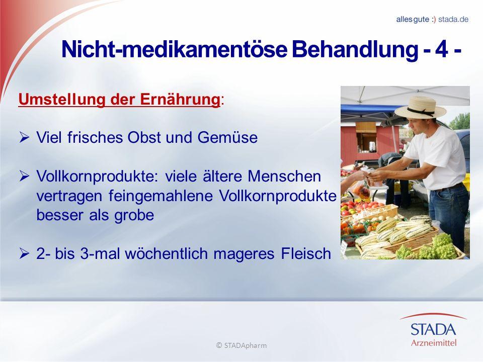 Nicht-medikamentöse Behandlung - 4 - Umstellung der Ernährung: Viel frisches Obst und Gemüse Vollkornprodukte: viele ältere Menschen vertragen feingem