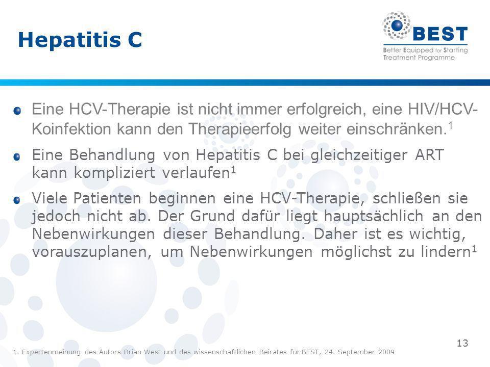 Hepatitis C 1. Expertenmeinung des Autors Brian West und des wissenschaftlichen Beirates für BEST, 24. September 2009 Eine HCV-Therapie ist nicht imme