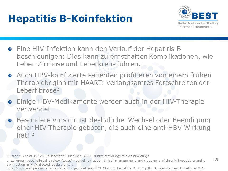 Hepatitis B-Koinfektion 1. Brook G et al. BHIVA Co-infection Guidelines 2009 (Entwurfsvorlage zur Abstimmung) 2. European AIDS Clinical Society (EACS)