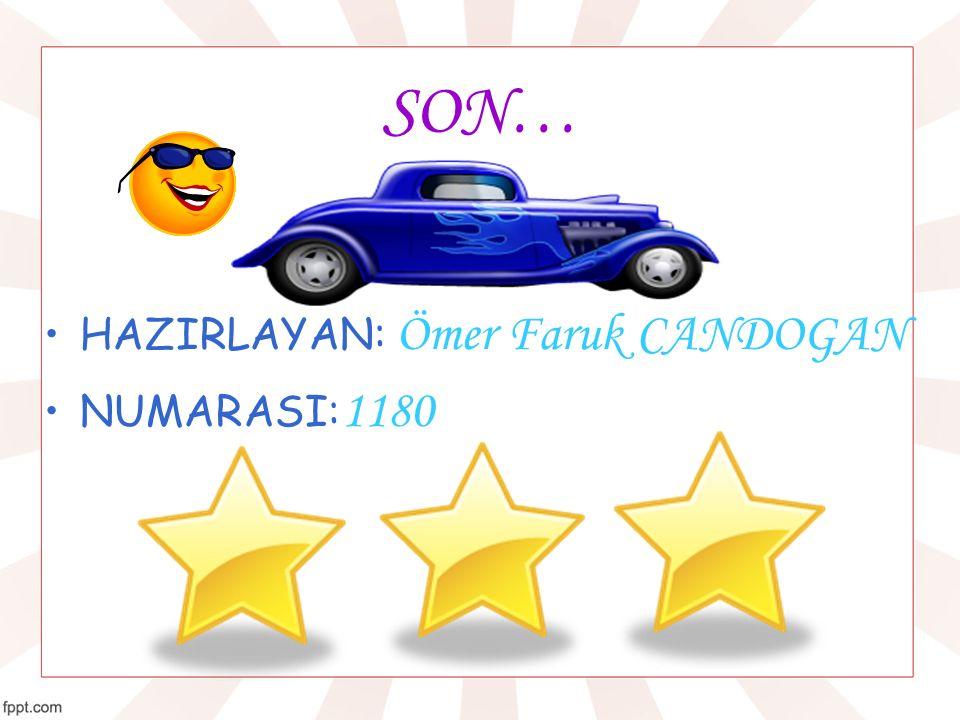 SON… HAZIRLAYAN: Ömer Faruk CANDOGAN NUMARASI: 1180