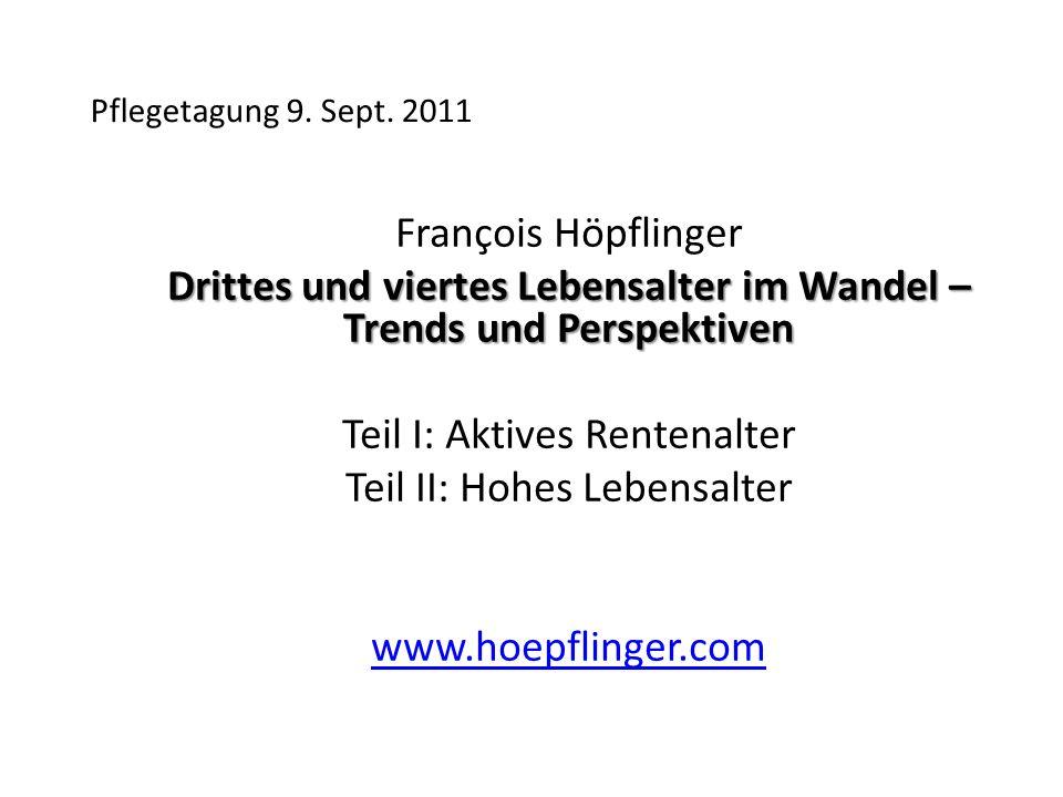 Pflegequoten: Anteil alltagsbezogen pflegebedürftig 2008 Alter:65-6970-7475-7980-8485-8990+ Alle 1.4 3.5 6.313.326.354.6 Männer 1.1 3.4 7.2 9.016.041.5 Frauen 1.7 3.6 5.7 15.931.059.2 Quelle: Höpflinger, Bayer-Oglesby, Zumbrunn 2011