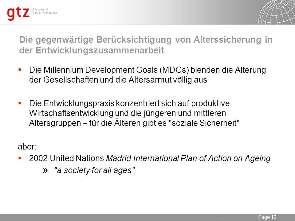 17.05.2014 Seite 12 Page 12. Die gegenwärtige Berücksichtigung von Alterssicherung in der Entwicklungszusammenarbeit Die Millennium Development Goals