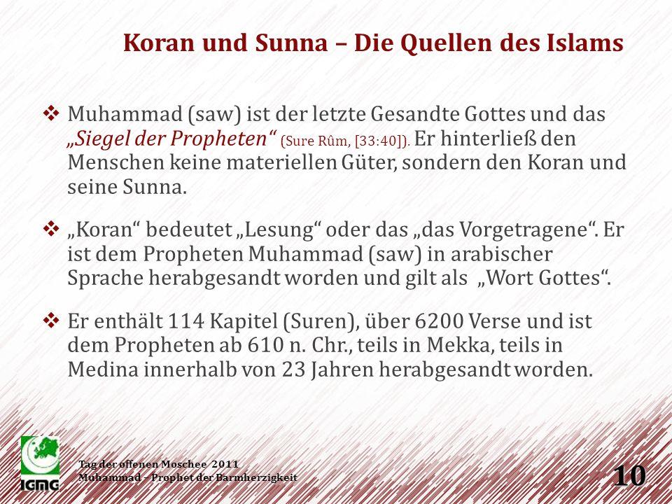 Die Sunna des Propheten, die sich in der Gesamtheit der überlieferten Hadithe widerspiegelt, ist die zweite Quelle des Islams.