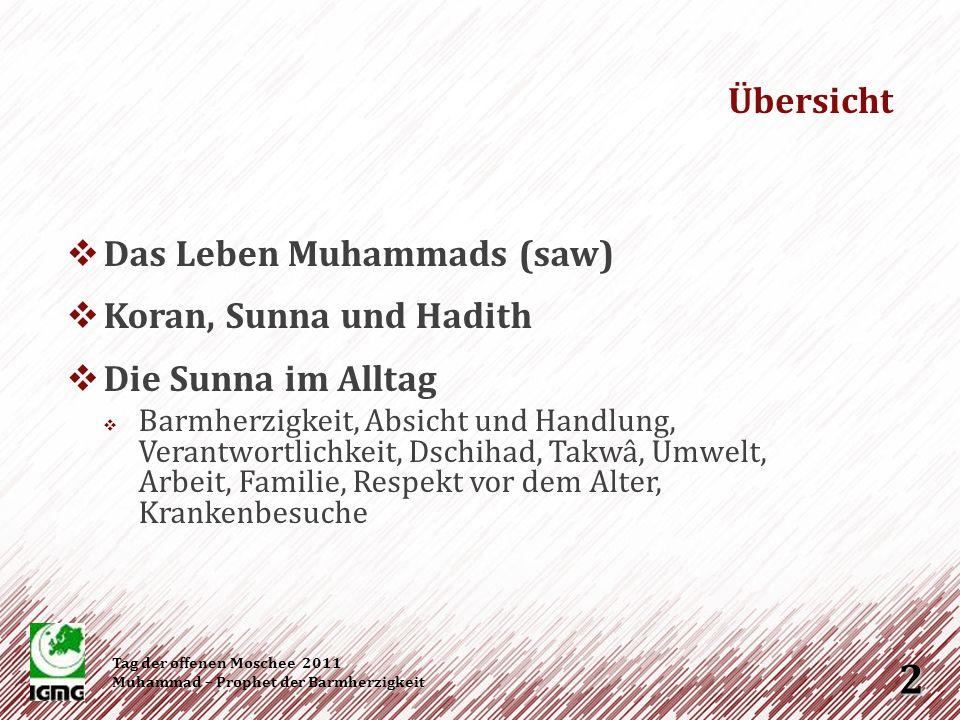 Das Leben Muhammads (saw) Tag der offenen Moschee 2011 Muhammad – Prophet der Barmherzigkeit