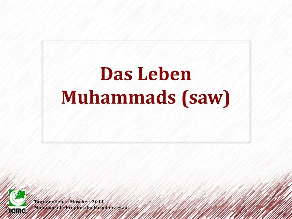 Das Leben Muhammads (saw) Muhammad (saw) wurde um 570 n.