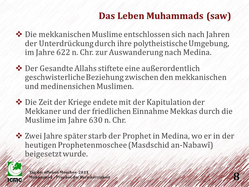 Koran und Sunna – Die Quellen des Islams Tag der offenen Moschee 2011 Muhammad – Prophet der Barmherzigkeit