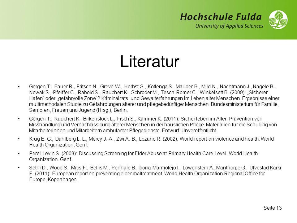 Literatur Görgen T., Bauer R., Fritsch N., Greve W., Herbst S., Kotlenga S., Mauder B., Mild N., Nachtmann J., Nägele B., Nowak S., Pfeiffer C., Rabold S., Rauchert K., Schröder M., Tesch-Römer C., Winkelsett B.