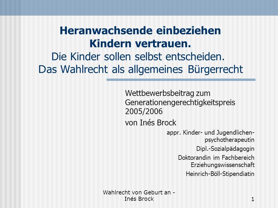 Wahlrecht von Geburt an - Inés Brock1 Heranwachsende einbeziehen Kindern vertrauen.