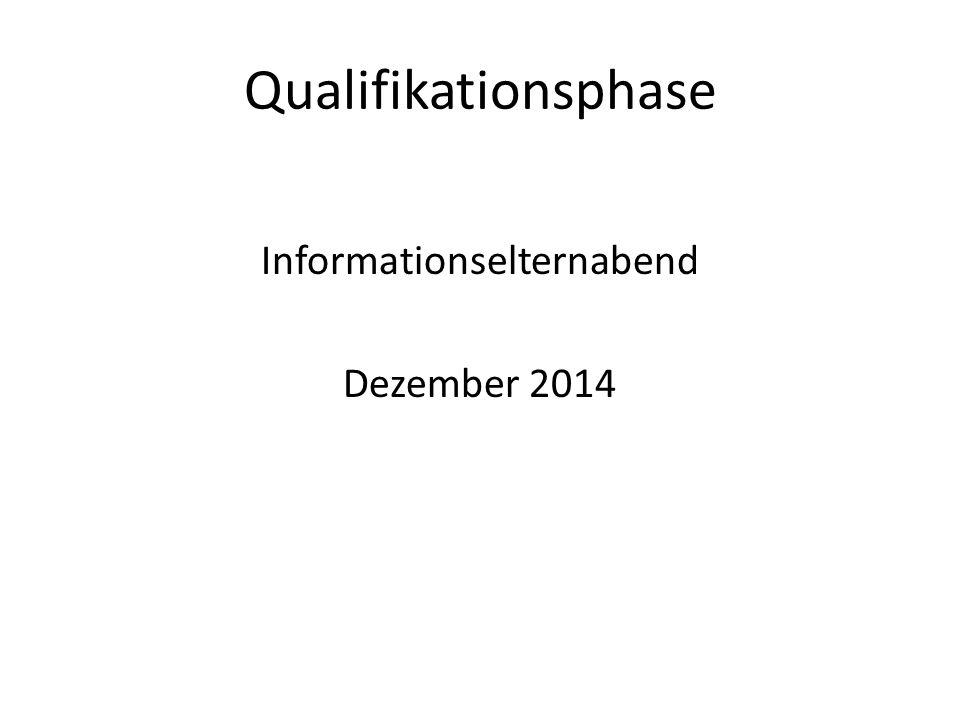 Qualifikationsphase Informationselternabend Dezember 2014