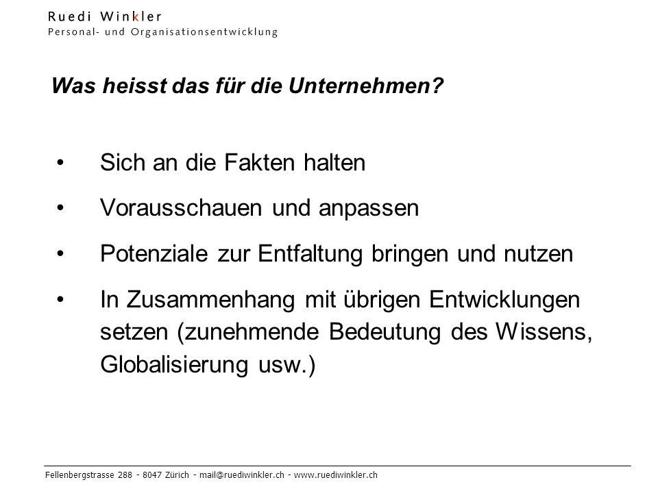 Fellenbergstrasse 288 - 8047 Zürich - mail@ruediwinkler.ch - www.ruediwinkler.ch Was heisst das für die Unternehmen.