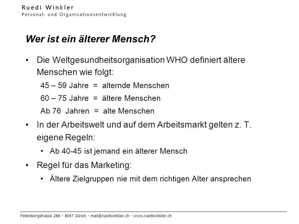 Fellenbergstrasse 288 - 8047 Zürich - mail@ruediwinkler.ch - www.ruediwinkler.ch Wer ist ein älterer Mensch.