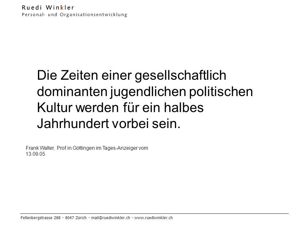 Fellenbergstrasse 288 - 8047 Zürich - mail@ruediwinkler.ch - www.ruediwinkler.ch Die Zeiten einer gesellschaftlich dominanten jugendlichen politischen Kultur werden für ein halbes Jahrhundert vorbei sein.