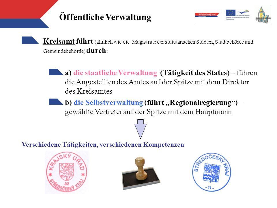Öffentliche Verwaltung Kreisamt führt (ähnlich wie die Magistrate der statutarischen Städten, Stadtbehörde und Gemeindebehörde) durch : a) die staatli