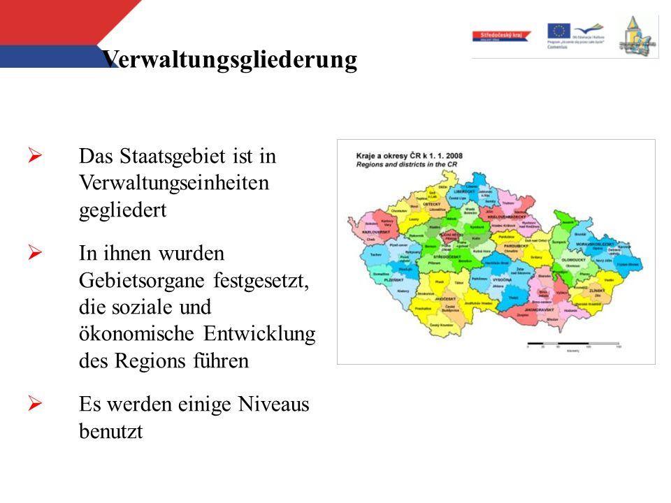 Verwaltungsgliederung Das Staatsgebiet ist in Verwaltungseinheiten gegliedert In ihnen wurden Gebietsorgane festgesetzt, die soziale und ökonomische E