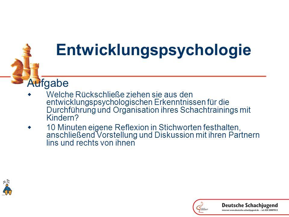 Entwicklungspsychologie Aufgabe Welche Rückschließe ziehen sie aus den entwicklungspsychologischen Erkenntnissen für die Durchführung und Organisation