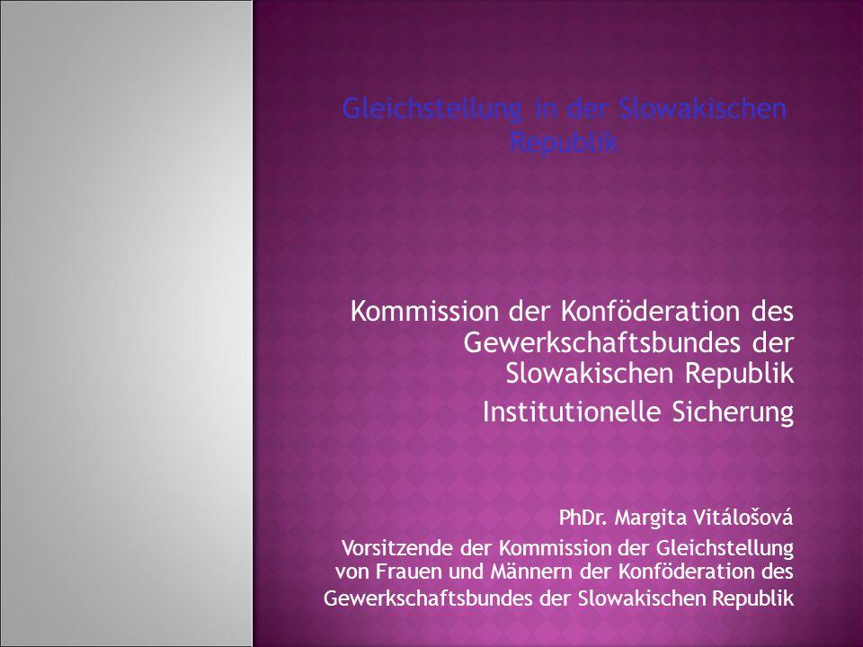 Kommission der Konföderation des Gewerkschaftsbundes der Slowakischen Republik Institutionelle Sicherung PhDr.