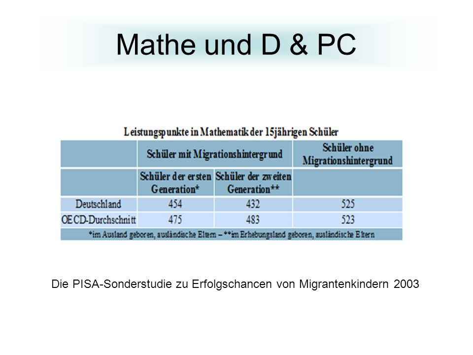 Mathe und D & PC Die PISA-Sonderstudie zu Erfolgschancen von Migrantenkindern 2003