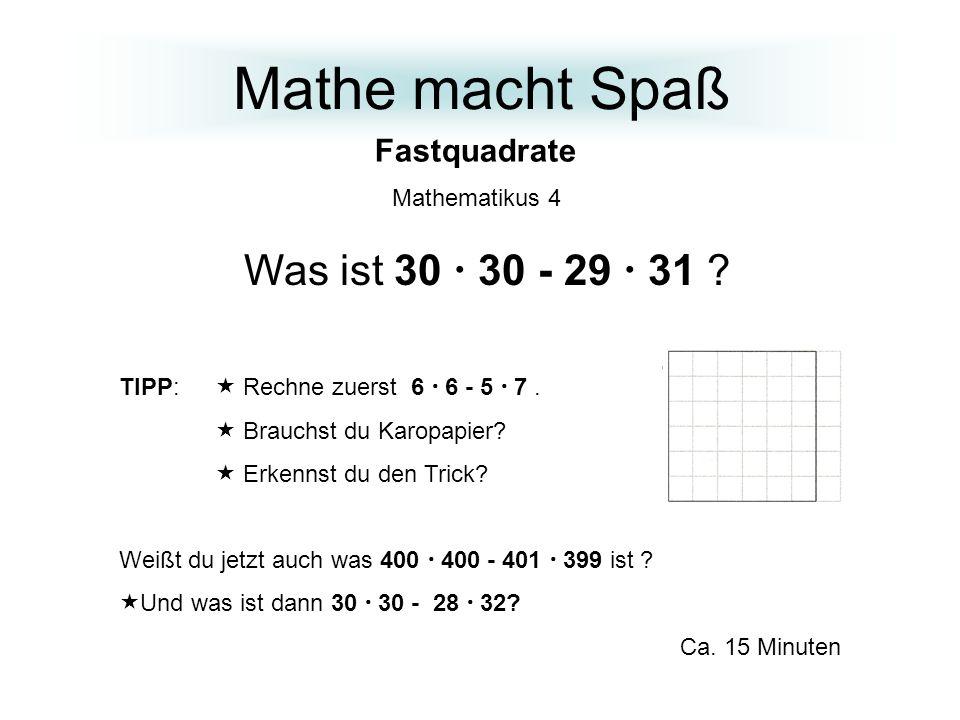 Mathe macht Spaß Fastquadrate Mathematikus 4 TIPP: Rechne zuerst 6 6 - 5 7.