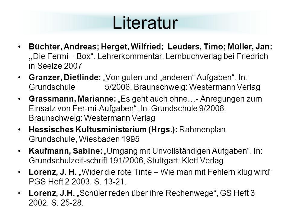 Literatur Büchter, Andreas; Herget, Wilfried; Leuders, Timo; Müller, Jan:Die Fermi – Box. Lehrerkommentar. Lernbuchverlag bei Friedrich in Seelze 2007
