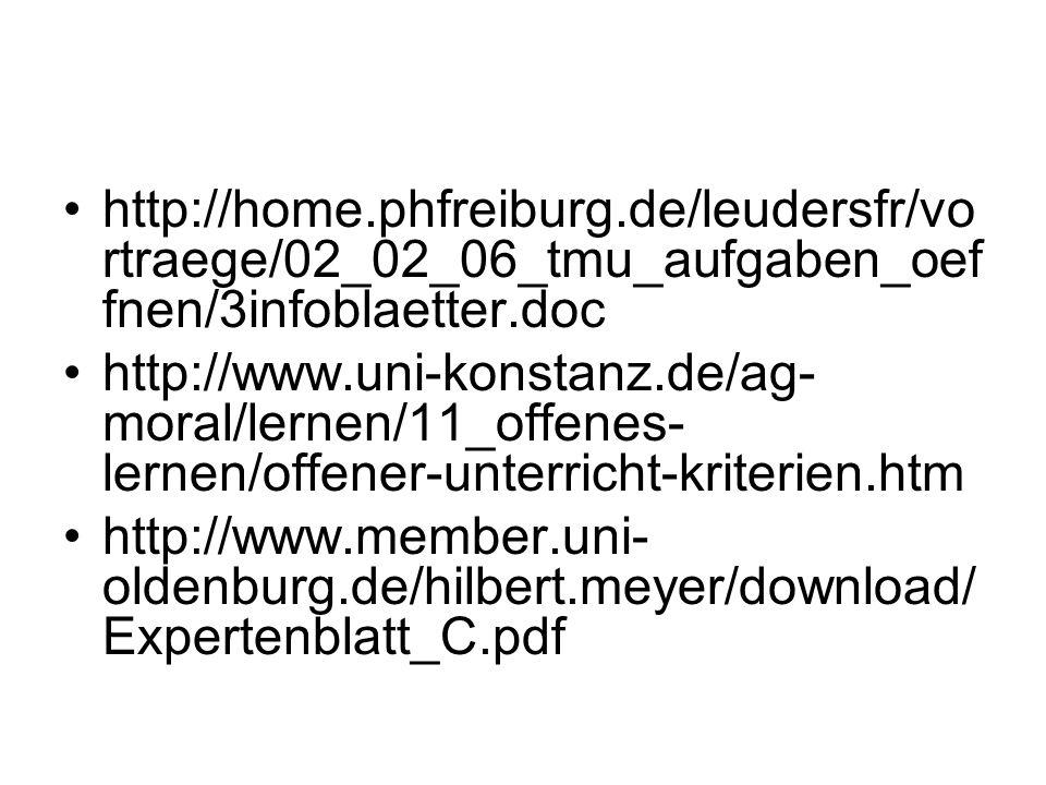 http://home.phfreiburg.de/leudersfr/vo rtraege/02_02_06_tmu_aufgaben_oef fnen/3infoblaetter.doc http://www.uni-konstanz.de/ag- moral/lernen/11_offenes