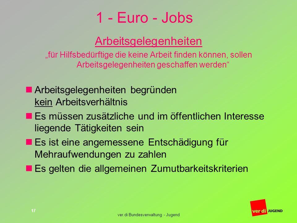 ver.di Bundesverwaltung - Jugend 17 1 - Euro - Jobs Arbeitsgelegenheiten für Hilfsbedürftige die keine Arbeit finden können, sollen Arbeitsgelegenheit