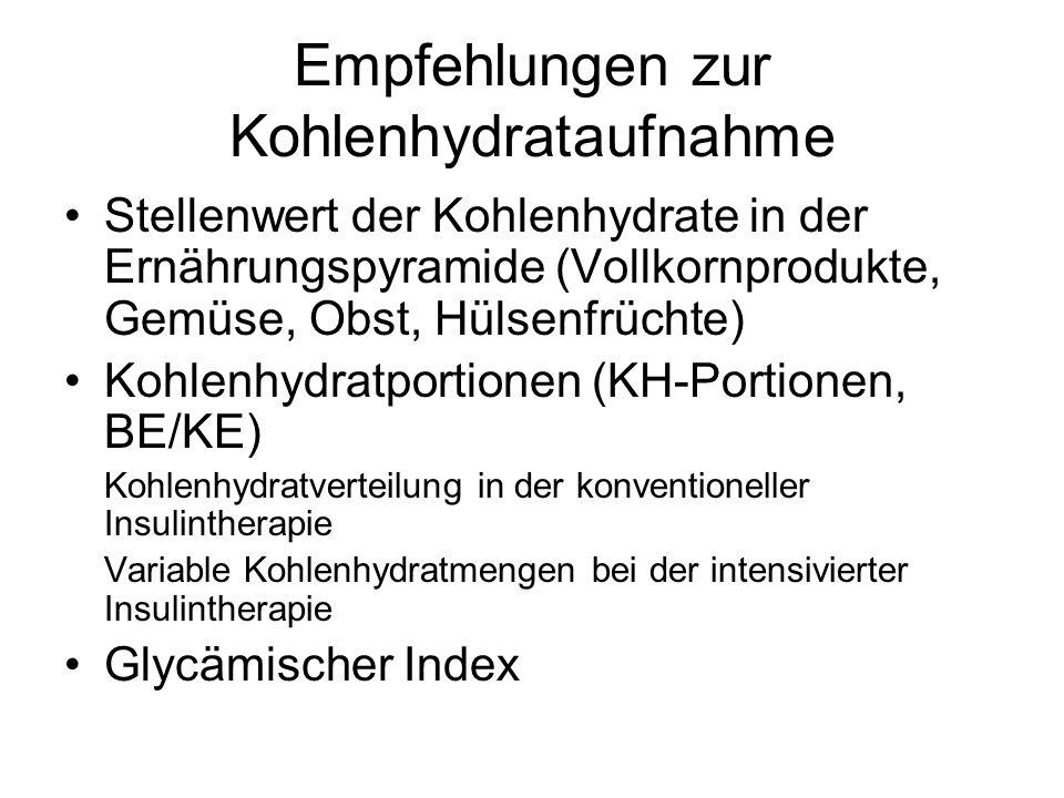 Empfehlungen zur Kohlenhydrataufnahme Stellenwert der Kohlenhydrate in der Ernährungspyramide (Vollkornprodukte, Gemüse, Obst, Hülsenfrüchte) Kohlenhy