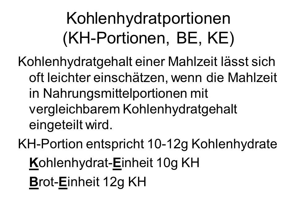 Kohlenhydratportionen (KH-Portionen, BE, KE) Kohlenhydratgehalt einer Mahlzeit lässt sich oft leichter einschätzen, wenn die Mahlzeit in Nahrungsmitte