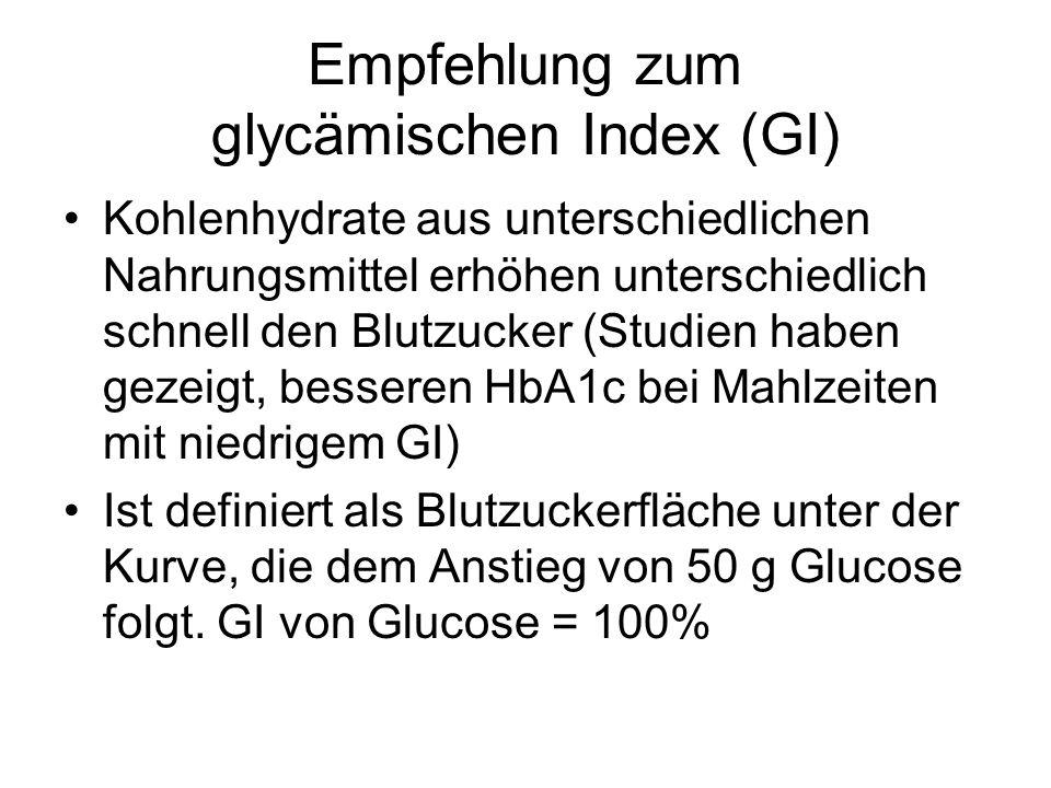 Empfehlung zum glycämischen Index (GI) Kohlenhydrate aus unterschiedlichen Nahrungsmittel erhöhen unterschiedlich schnell den Blutzucker (Studien habe