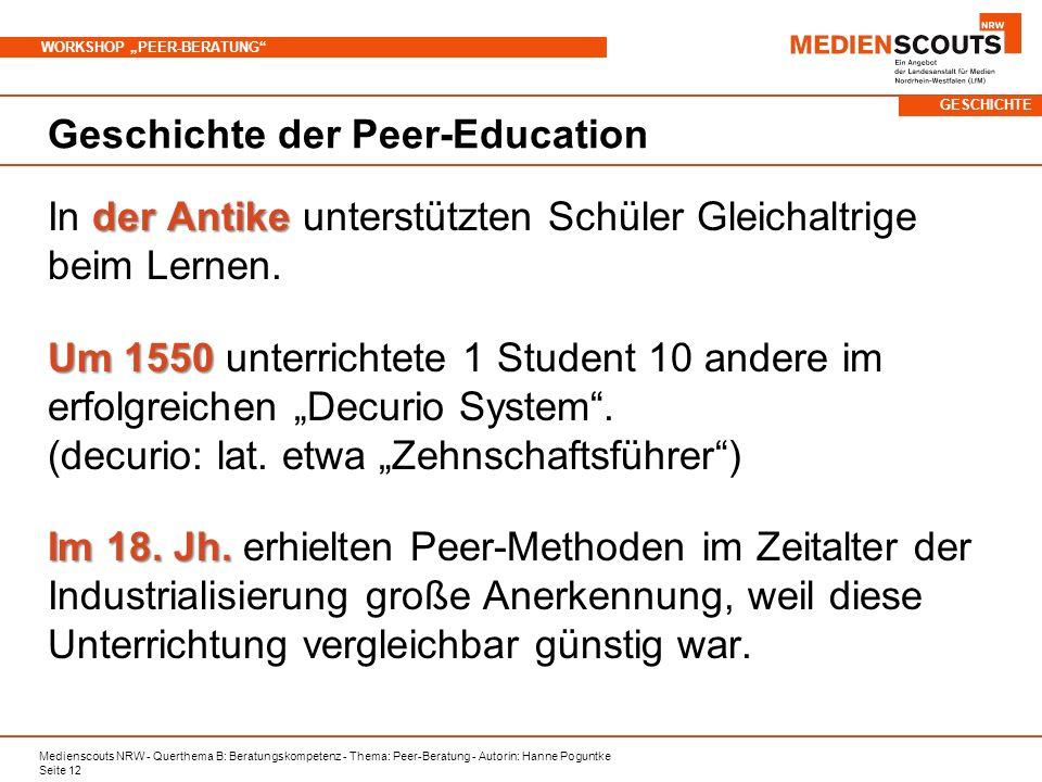 Medienscouts NRW - Querthema B: Beratungskompetenz - Thema: Peer-Beratung - Autorin: Hanne Poguntke Seite 12 WORKSHOP PEER-BERATUNG Geschichte der Pee