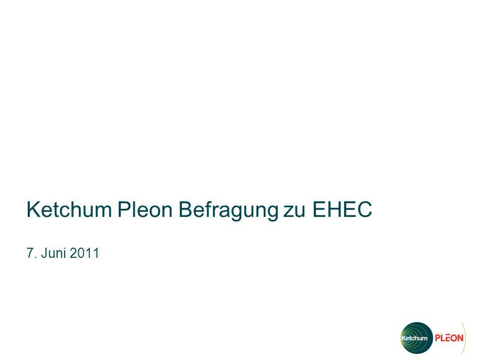 Ketchum Pleon Befragung zu EHEC 7. Juni 2011