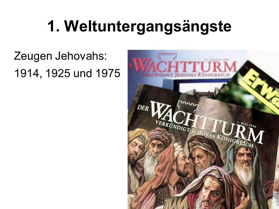 1. Weltuntergangsängste Zeugen Jehovahs: 1914, 1925 und 1975