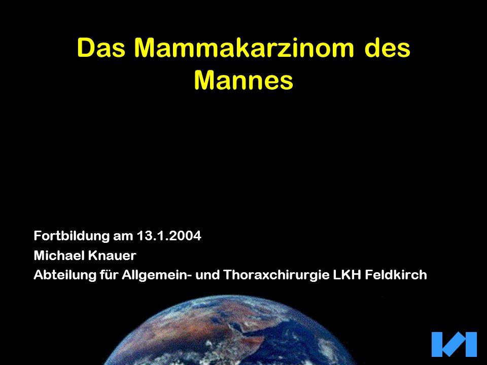 Tumorcharakteristik 1 Negativ47 % Positiv53 % Das Mammakarzinom des Mannes Lymphknoten 1: Stierer M: World J Surg 1995