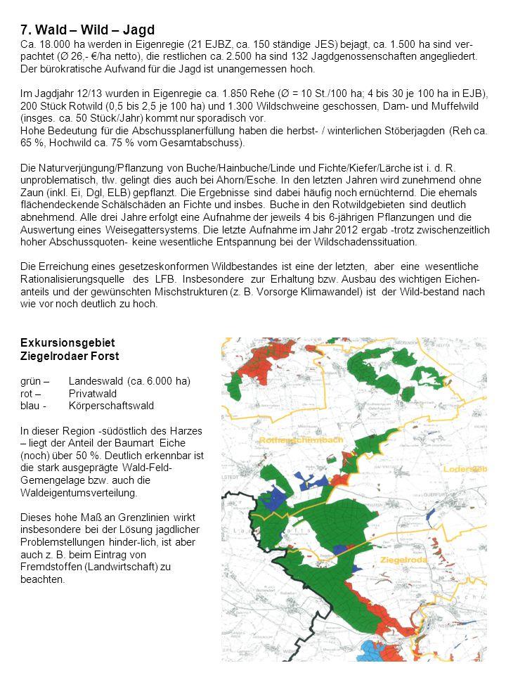 7. Wald – Wild – Jagd Ca. 18.000 ha werden in Eigenregie (21 EJBZ, ca. 150 ständige JES) bejagt, ca. 1.500 ha sind ver- pachtet (Ø 26,- /ha netto), di